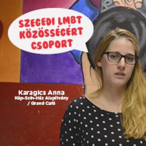 A Szegedi LMBT Közösségért Csoportot ajánlja Karagics Anna