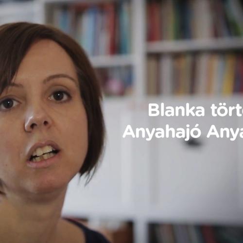 Blanka története: Anyahajó Anyaközpont
