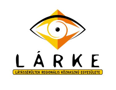 """""""A fény túlsó oldalán..."""" Látássérültek Regionális Közhasznú Egyesülete (LÁRKE)"""